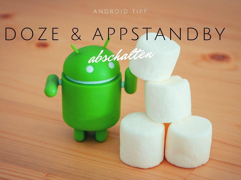 Anleitung: Doze & App Standby unter Android Marshmallow abschalten