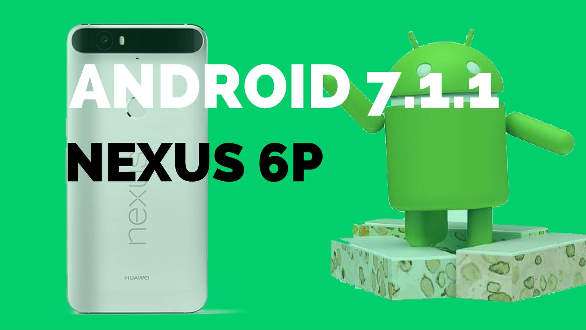Nexus 6P: Android 7.1.1 ab Anfang Dezember
