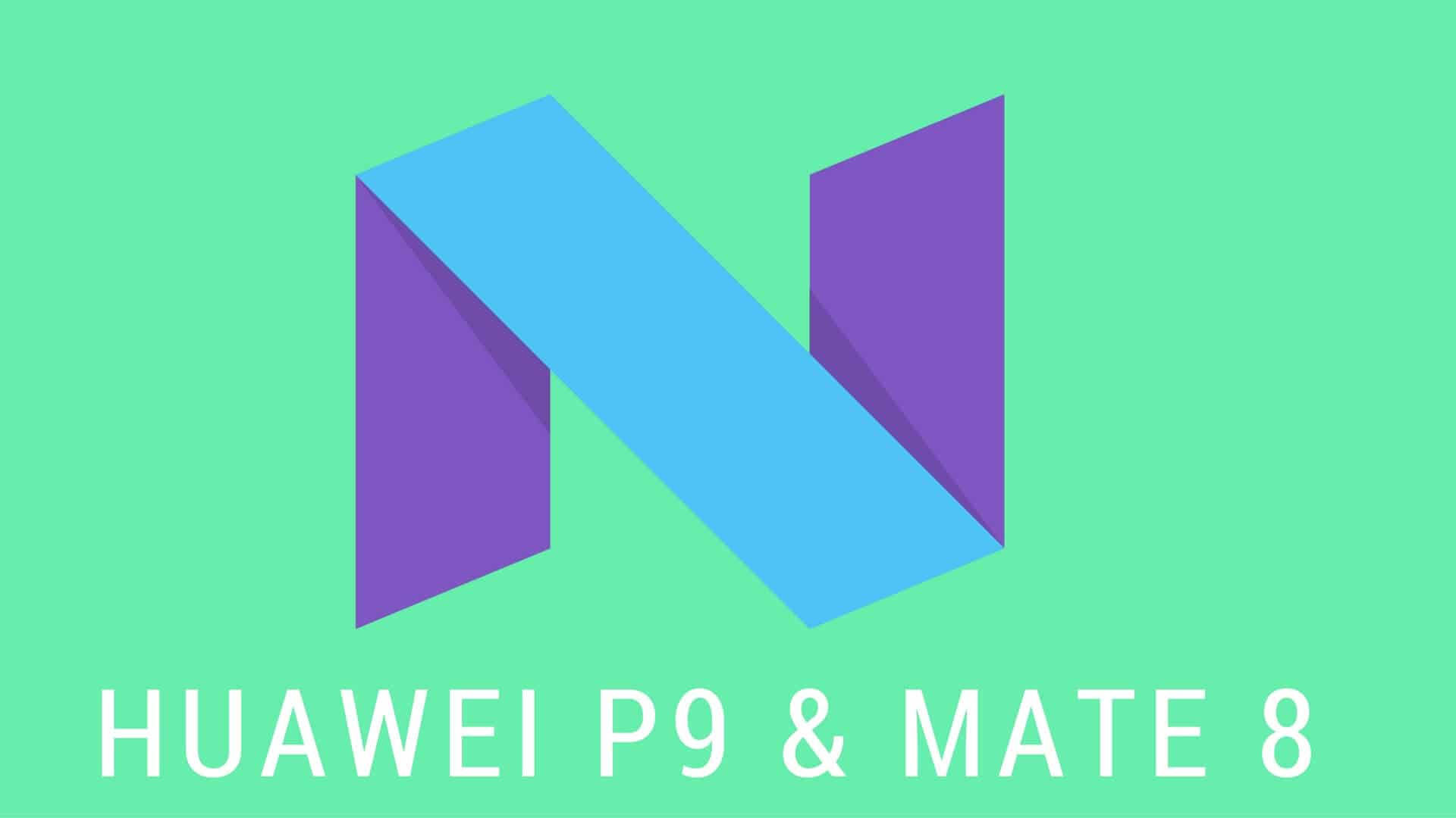 Huawei P9 Android Nougat und Mate 8 ab 7. Dezember?
