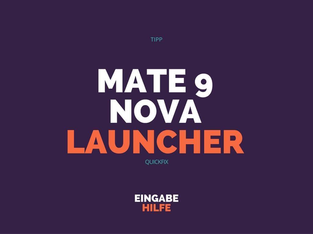 Huawei Mate 9 & Nova Launcher Benachrichtigungen erhalten & Push-Probleme lösen 1